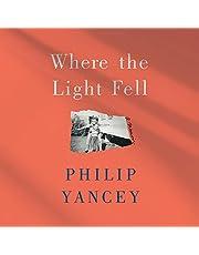 Where the Light Fell: A Memoir