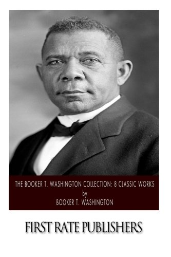 Books : The Booker T. Washington Collection: 8 Classic Works