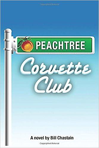 0b1dedfc1 Peachtree Corvette Club  Bill Chastain  9781477492246  Amazon.com  Books