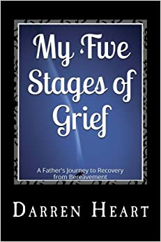 Book My Five Stages of Grief: A Father's Journey to Recovery from Bereavement