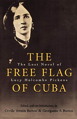 The Free Flag of Cuba: The Lost Novel of Lucy Holcombe Pickens (Library of Southern Civilization)