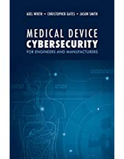 Medical Device Cybersecurity: A Guide for Engineers and Manufacturers