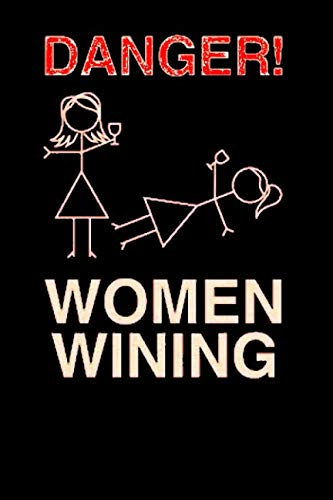 Danger! Women Wining: Wine Tasting & Review Log Book. Wine Lovers Sarcastic Gift. Wine Notebook by Life Designio