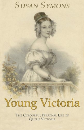 Young Victoria: The Colourful Personal Life of Queen Victoria