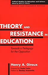 Theory and Resistance in Education: Towards a Pedagogy for the Opposition, 2nd Edition (ASOR Books)