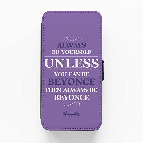 Always Be Yourself Unless You Can Be Beyonce Hochwertige PU-Lederimitat Hülle, Schutzhülle Hardcover Flip Case für iPhone 6 Plus / 6 Plus vom textGuy + wird mit KOSTENLOSER klarer Displayschutzfolie g
