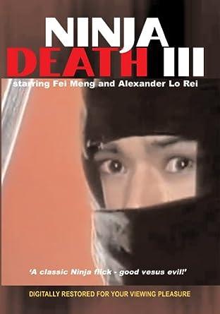 Amazon.com: Ninja Death III: Alexander Rei Lo, Fei Meng ...