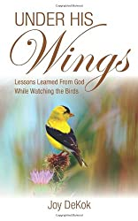 Under His Wings: Lessons Learned While Watching the Birds