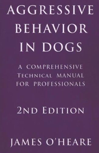 Aggressive Behavior in Dogs: A Comprehensive Technical Manual for Professionals