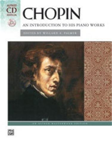 Alfred Chopin An Introduction to His Piano Works Book and CD