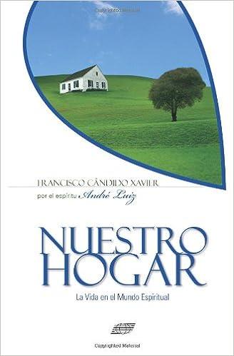 Nuestro Hogar Spanish Edition Xavier Francisco Cândido 9788598161440 Books