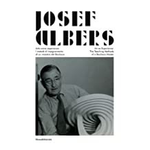 Josef Albers: Art as Experience: The Teaching Method of a Bauhaus Master