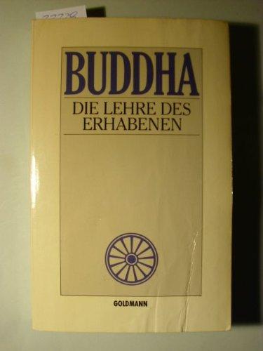 Die Lehre des Erhabenen. Broschiert – Oktober 1993 Gautama Buddha Goldmann Wilhelm GmbH 3442086477