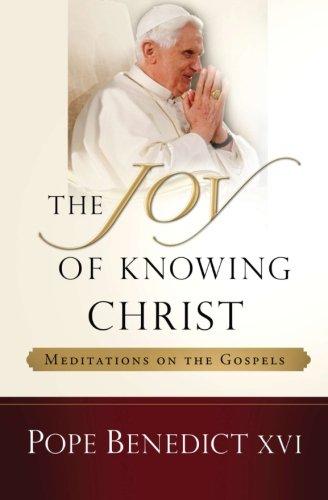 Download The Joy of Knowing Christ: Meditations on the Gospels PDF