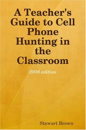 A Teacher's Guide to Cell Phone Hunting in the Classroom pdf