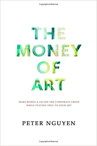 The Money Of Art Make Money And Escape The Corporate Grind While