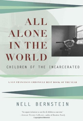 All Alone in the World: Children of the Incarcerated PDF