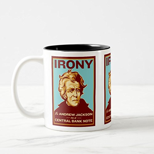 Banknote Federal Reserve (Zazzle Irony Is Andrew Jackson On a Central Bank Note Mug, Black Two-Tone Mug 11 oz)
