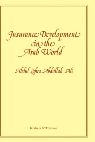 Insurance Development in the Arab World:: An Analysis of the Relationship between Available Domestic Retention Capacity and the Demand for ... Retention Capacity and Demand for Interna) by Abdul Z Abdullah Ali