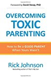 img - for Overcoming Toxic Parenting: How to Be a Good Parent When Yours Wasn't book / textbook / text book