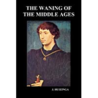 The Waning of the Middle Ages (Paperback)