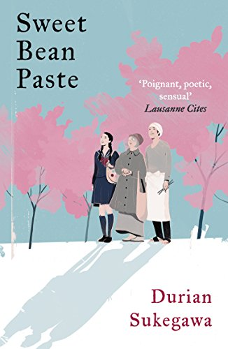 Sweet bean paste kindle edition by durian sukegawa alison watts sweet bean paste by sukegawa durian fandeluxe Choice Image