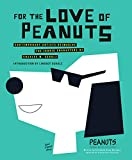 img - for For the Love of Peanuts: Contemporary Artists Reimagine the Iconic Characters of Charles M. Schulz book / textbook / text book