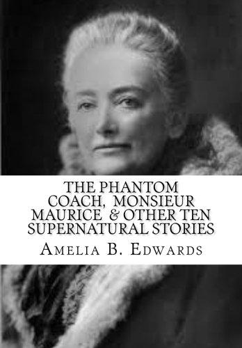 The Phantom Coach,  Monsieur Maurice  & Other Ten Supernatural Stories