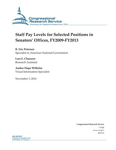 Download Staff Pay Levels for Selected Positions in Senators' Offices, FY2009-FY2013 (CRS Reports) pdf epub