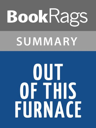 (Summary & Study Guide Out of This Furnace by Thomas Bell)