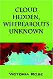 Cloud Hidden, Whereabouts Unknown, Victoria Rose, 1598001159