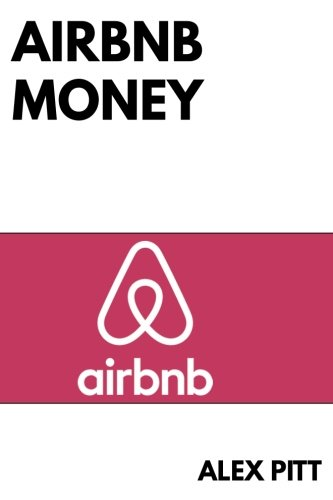 Airbnb Money  Secrets  Practical Tips  How To Get Started  Making A Career  Simple Steps And How To Succeed And Make Bank