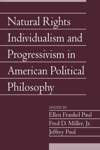 Natural Rights Individualism and Progressivism in American Political Philosophy: Volume 29, Part 2 (Social Philosophy and Policy)