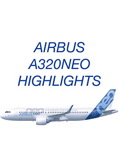 AIRBUS A320NEO HIGHLIGHTS AIRBUS A320 COLLECTION Book 3