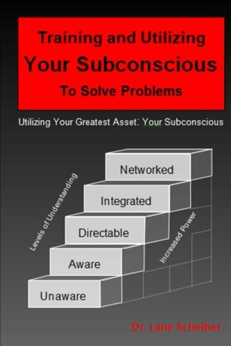Training and Utilizing Your Subconscious to Solve Problems