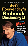 Jeff Foxworthy's Redneck Dictionary II: More Words You Thought You Knew the Meaning Of