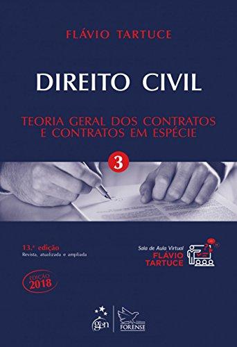 Direito Civil. Teoria Geral dos Contratos e Contratos em Espécie - Volume 3