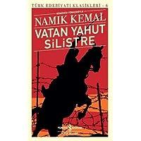 Vatan Yahut Silistre: Türk Edebiyatı Klasikleri - 6