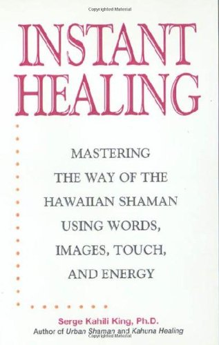 instant-healing-from-cutting-edge-scientific-research-to-ancient-rituals-and-holistic-medicine-power