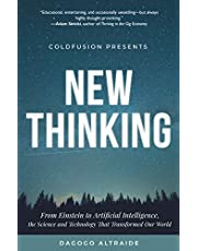 ColdFusion Presents: New Thinking: From Einstein to Artificial Intelligence, the Science and Technology that Transformed Our World (A Technology Gift for Men, A History of Modern Innovation)