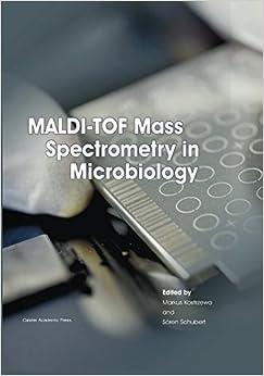 MALDI-TOF Mass Spectrometry in Microbiology