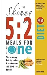 The Skinny 5:2 Diet Meals For One: Single Serving Fast Day Recipes & Snacks Under 100, 200 & 300 Calories: 2 Fast Diet Meals For One: Single Serving ... & Snacks Under 100, 200 & 300 Calories by CookNation (2013)