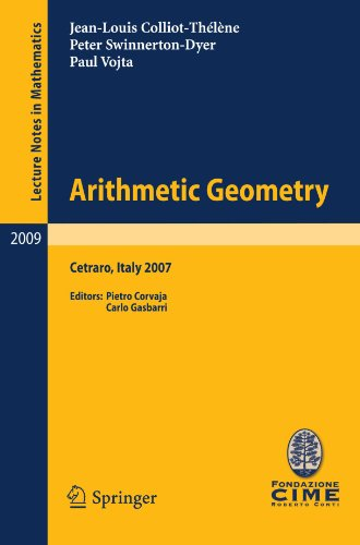 Arithmetic Geometry: Lectures given at the C.I.M.E. Summer School held in Cetraro, Italy, September 10-15, 2007 (Lecture