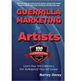 img - for Guerrilla Marketing for Artists: Build a Bulletproof Art Career to Thrive in Any Economy (Paperback) - Common book / textbook / text book