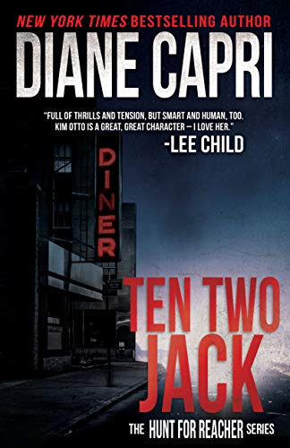 (Ten Two Jack: Hunting Lee Child's Jack Reacher (The Hunt For Jack Reacher Series Book 10))