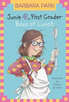 Junie B., First Grader Boss of Lunch (Junie B. Jones (Paperback) #19)