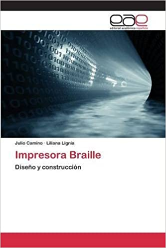 Impresora Braille (Spanish Edition): Camino Julio, Lignia Liliana: 9783659074011: Amazon.com: Books