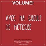 Volume ! n° 12-1 : Avec ma gueule de métèque - Chanson et immigration dans la France de la seconde moitié du XXe siècle