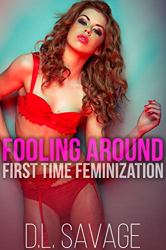 Fooling Around: First Time Feminization]()