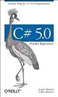 C# 5.0 Pocket Reference: Instant Help for C# 5.0 Programmers (Early Release) Front Cover